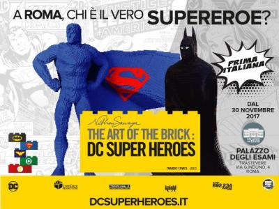 The art of the brick DC super heroes - Roma - 30 nov. 2017 - 14 gen.2018