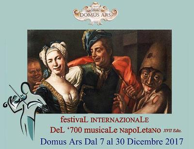 Festival Internazionale del '700 Musicale Napoletano 2017, XVII edizione. Dal 07 al 29 dicembre 2017. © Domus Ars Centro di Cultura.