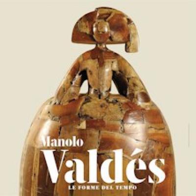 Manolo Valdes. Le forme del tempo