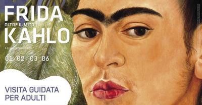 Frida Kahlo: visita guidata per adulti. Tutti i giovedì e sabato