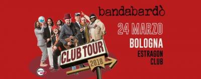 Bandabardò - Bologna - 24 marzo