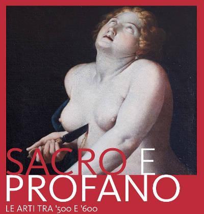 SACRO E PROFANO - Le Arti tra '500 e '600 - Castrocaro (FC)