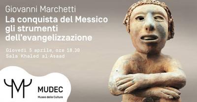 La conquista del Messico: gli strumenti dell'evangelizzazione - Milano