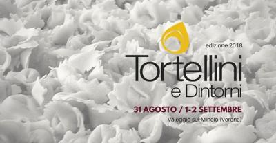 Tortellini e Dintorni 2018 - Valeggio sul Mincio - dal 31 agosto al 2 settembre