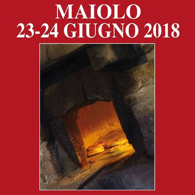 Festa del pane 2018, una grande festa dei sapori - Maiolo (RN) - 22 e 23 giugno