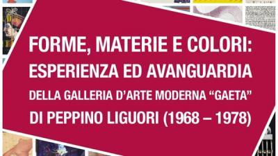 Forme, Materie e Colori: omaggio a Peppino Liguori - Gaeta (LT) - dal 1 luglio al 30 settembre
