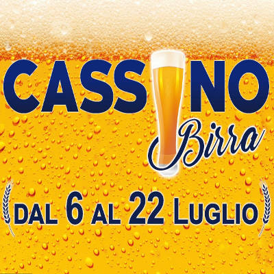 Cassino Birra 2018 - dal 6 al 22 luglio