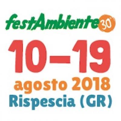 Festambiente 2018 - Enaoli di Ripescia (GR) - dal 10 al 19 agosto