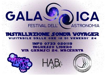 Voyager: dagli anni '70 verso l'infinito. Installazione della sonda Voyager nei locali HAB a Macerata, dal 24 al 27 agosto 2018, nell'ambito delle iniziative di Life '70. A cura di Galassica - Festival dell'Astronomia, HAB Eventi, Associazione Giovani Mar