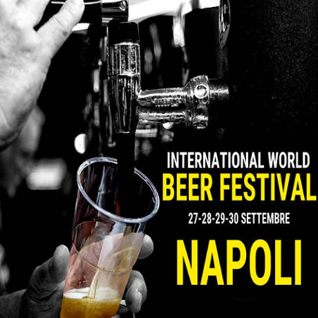 International World Beer Festival - Napoli - dal 27 al 30 settembre