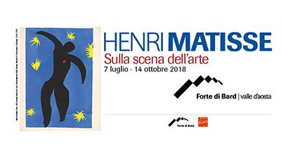 Henri Matisse. Sulla scena dell'arte. Al Forte di Bard (Aosta) dal 7 luglio al 14 ottobre 2018. © Forte di Bard / Henri Matisse.