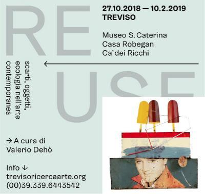 RE.USE Scarti, oggetti, ecologia nell'arte contemporanea - Treviso - dal 27 ottobre al 10 febbraio