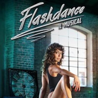 Flashdance, il Musical - Reggio Emilia - 6 aprile