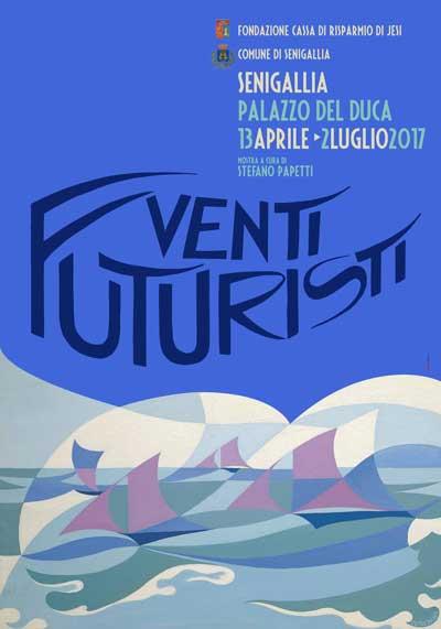 Venti futuristi. Dal 13 aprile al 2 luglio 2017 a Senigallia. Prorogata fino al 2 settembre 2017. © Venti futuristi.