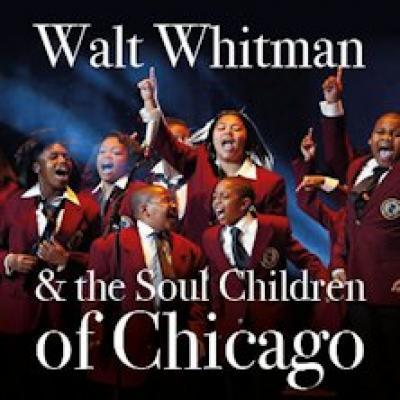 Walt Whitman and the Soul Children of Chicago