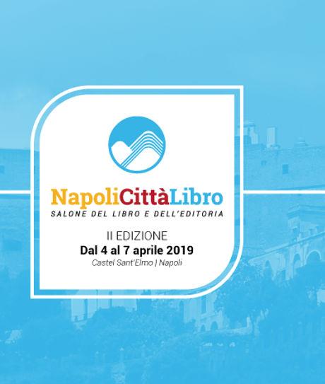 Napoli Città Libro 2019 - Salone del Libro e dell'Editoria, 2^ edizione. A Castel Sant'Elmo, Napoli, dal 4 al 7 luglio 2019. © Napoli Città Libro.
