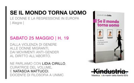"""Presentazione del libro """"Se il mondo torna uomo"""" (Alegre) con Lidia Cirillo e Natascia Mattucci presso Kindustria a Matelica il 25 maggio 2019. © Kindustria / Alegre."""