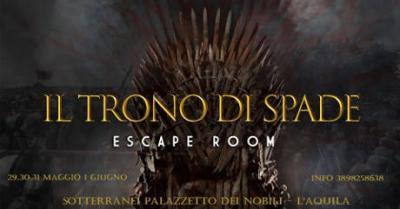 Il Trono di Spade Escape Room, dal 29 maggio al 01 giugno 2019 a L'Aquila. © Escape Party Italia.