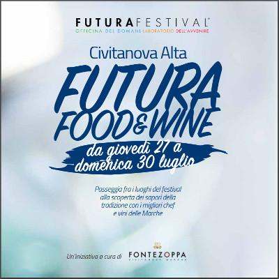 Futura Food&Wine @ Futura Festival 2017 - Desideri Infiniti e Visioni Altere, dal 26 al 30 luglio 2017 a Civitanova Marche. © Futura Festival, TDIC. Teatri di Civitanova | Azienda Speciale Servizi Cultura e Spettacolo