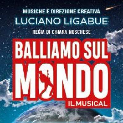 Balliamo sul Mondo, il Musical - Milano - dal 26 settembre al 27 ottobre