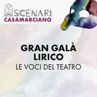 Gran Galà Lirico: Le Voci del Teatro. Festival Scenari Casamarciano 2019
