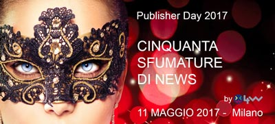 Publisher Day 2017 - Cinquanta sfumature di news by 4w MarketPlace